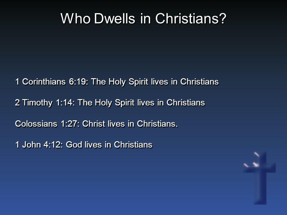 Who Dwells in Christians
