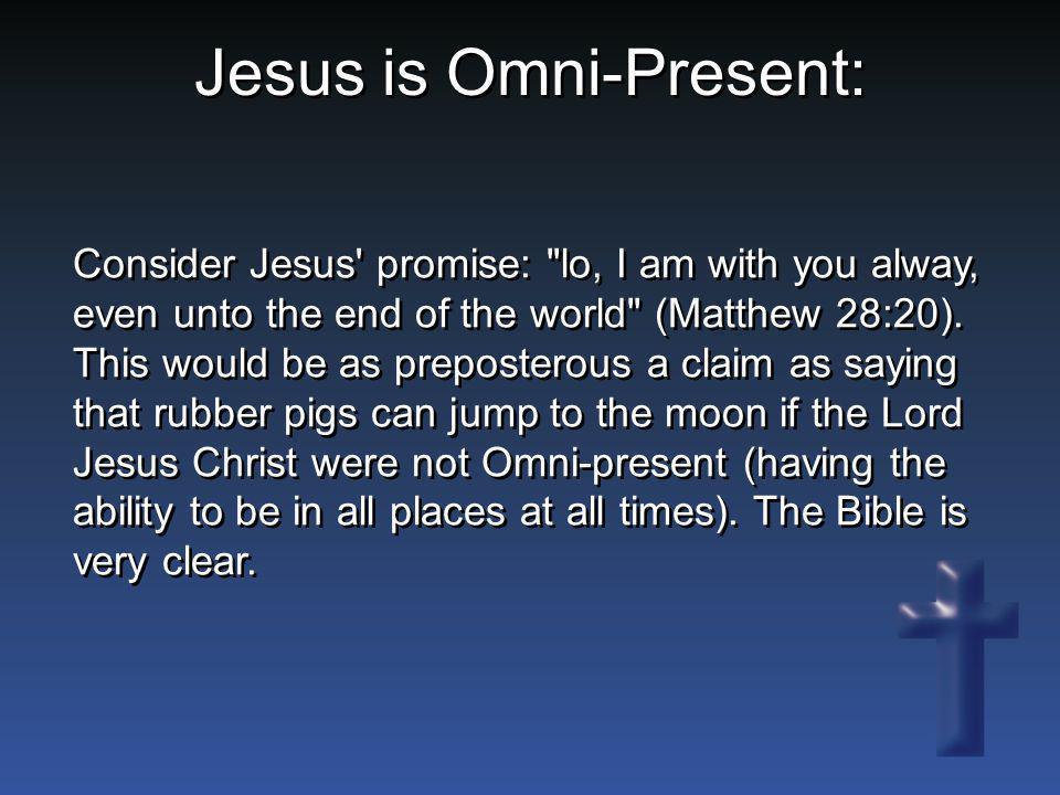 Jesus is Omni-Present: