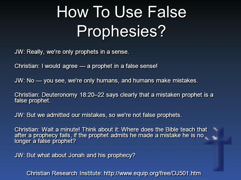 How To Use False Prophesies