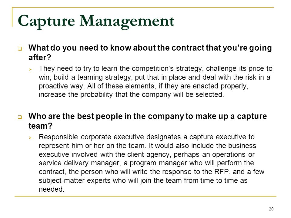 Capture Management What do you need to know about the contract that you're going after