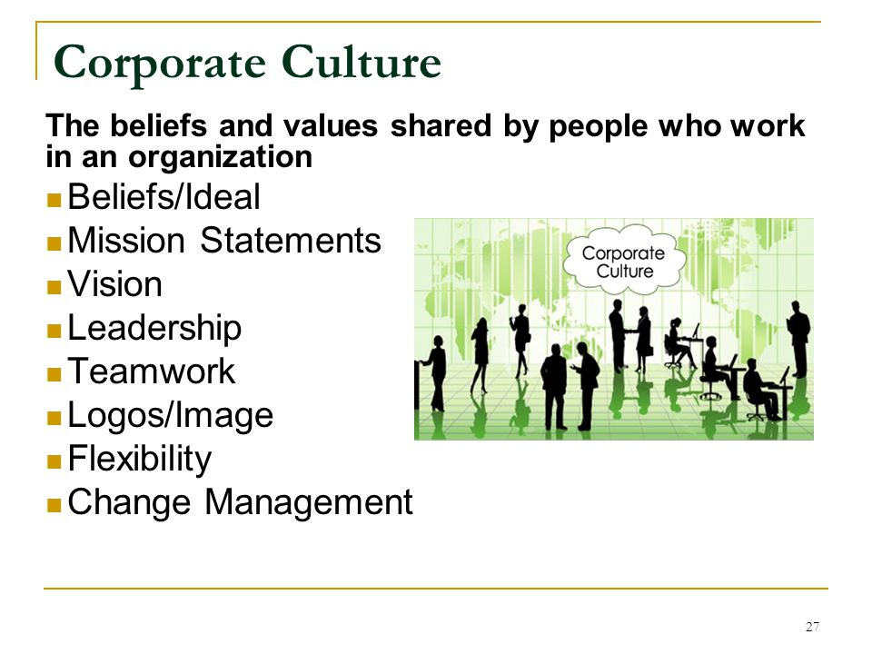 Corporate Culture Beliefs/Ideal Mission Statements Vision Leadership