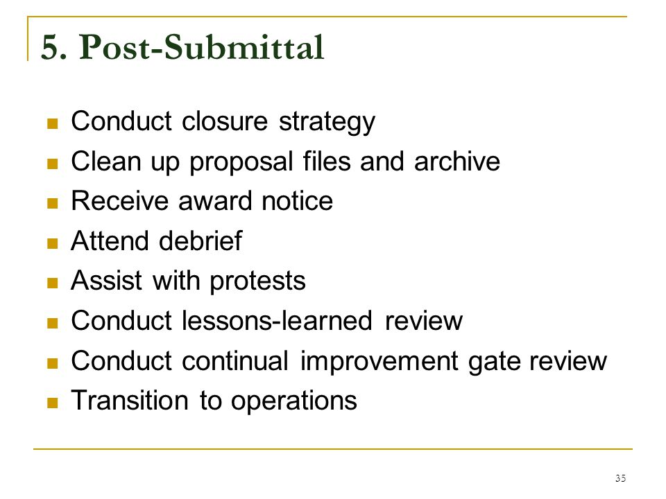 5. Post-Submittal Conduct closure strategy