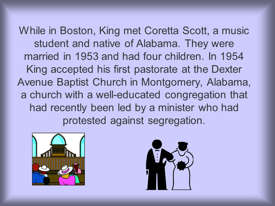 While in Boston, King met Coretta Scott, a music student and native of Alabama.