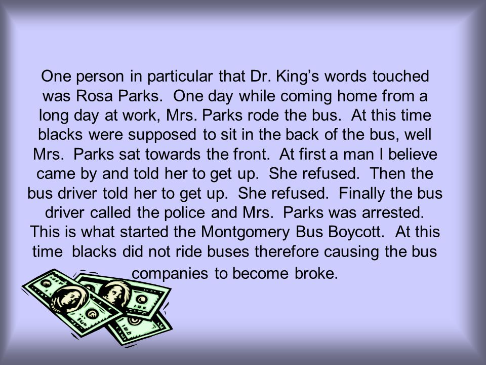 One person in particular that Dr. King's words touched was Rosa Parks