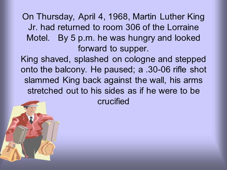 On Thursday, April 4, 1968, Martin Luther King Jr