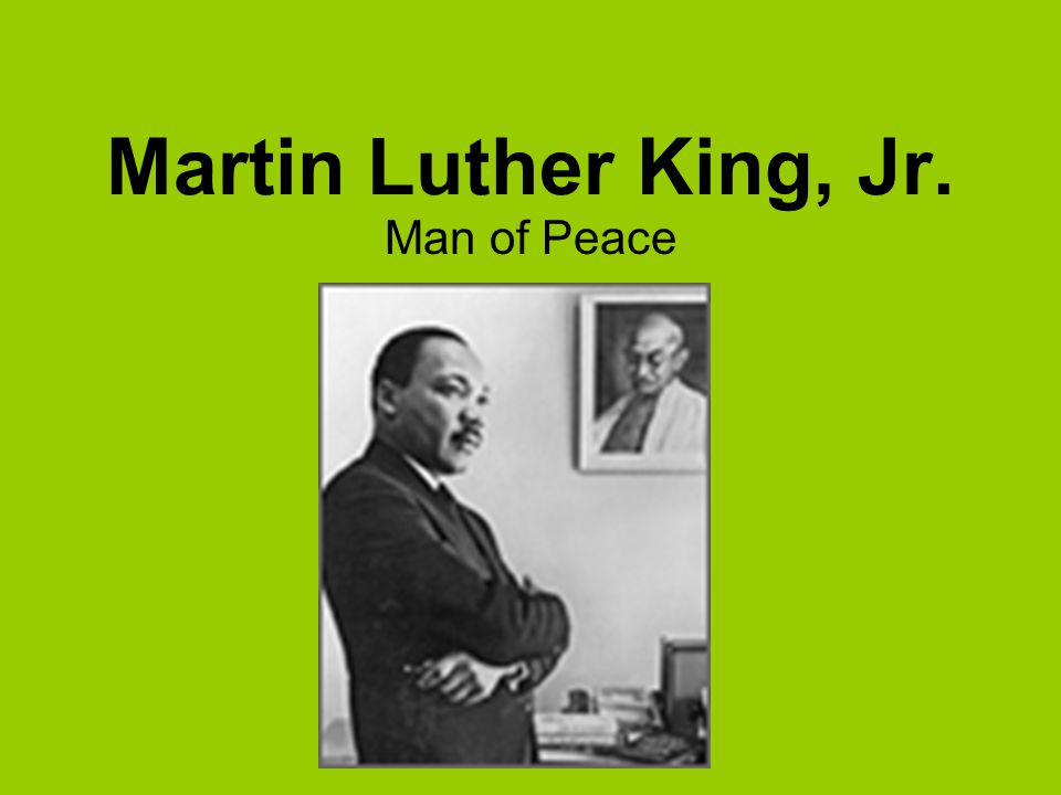 Martin Luther King, Jr. Man of Peace