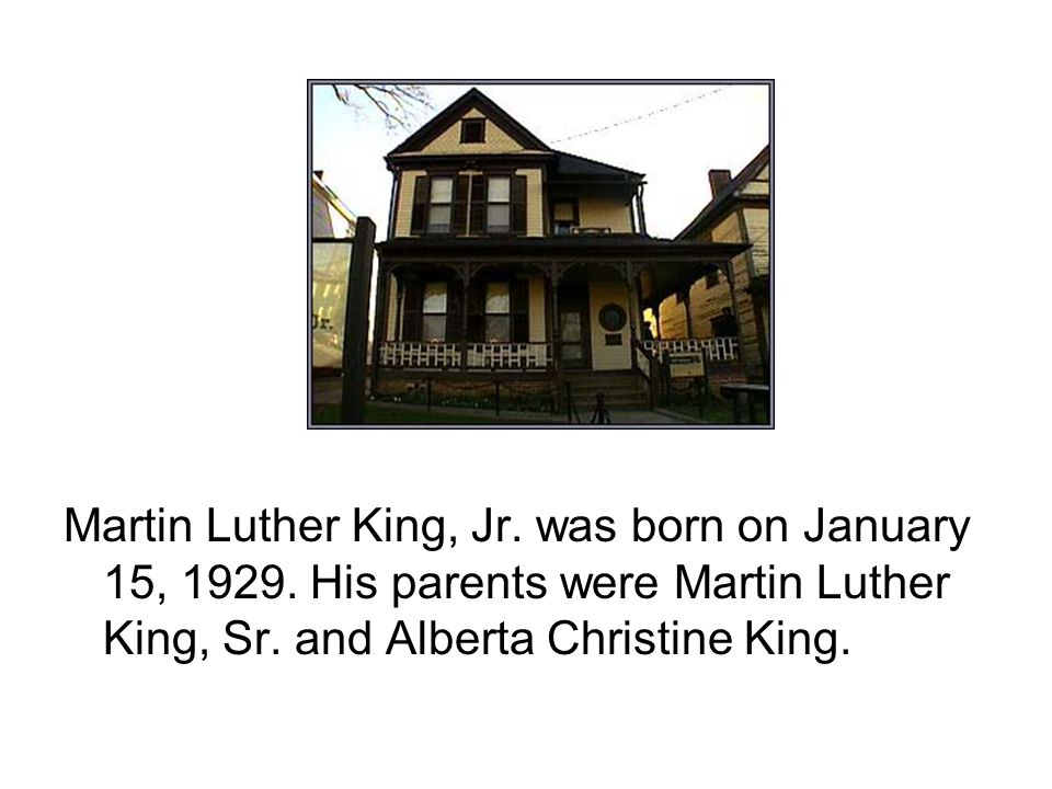 Martin Luther King, Jr. was born on January 15, 1929