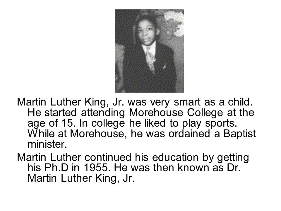 Martin Luther King, Jr. was very smart as a child