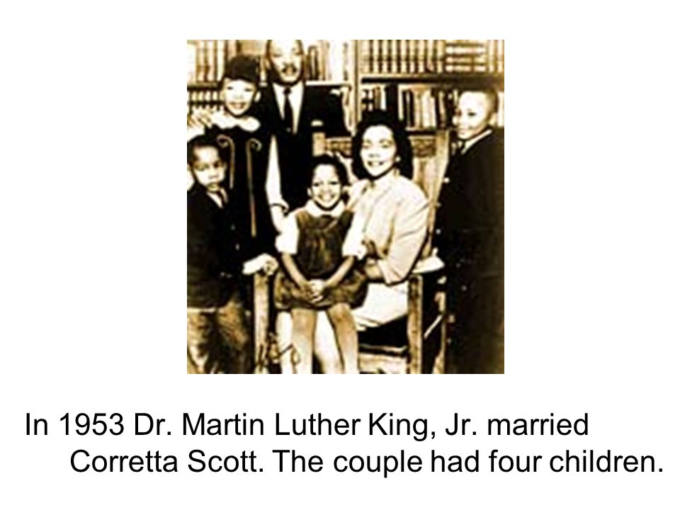 In 1953 Dr. Martin Luther King, Jr. married Corretta Scott