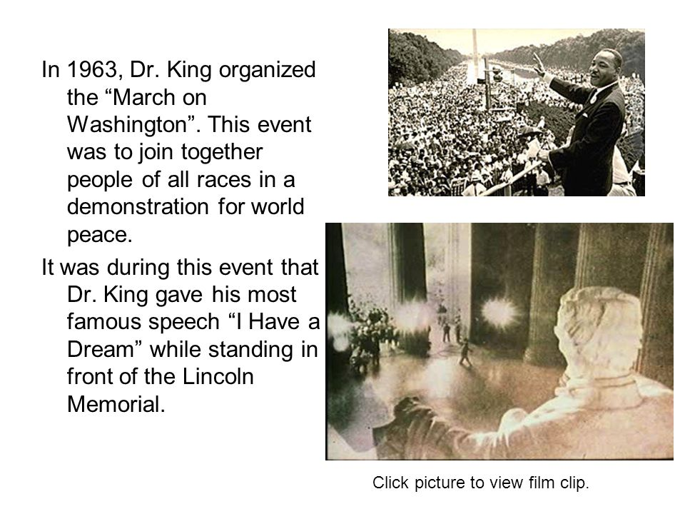 In 1963, Dr. King organized the March on Washington