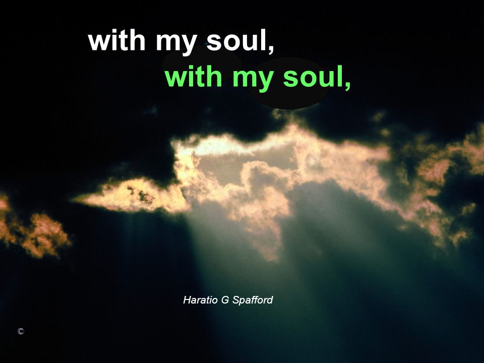 with my soul, with my soul,