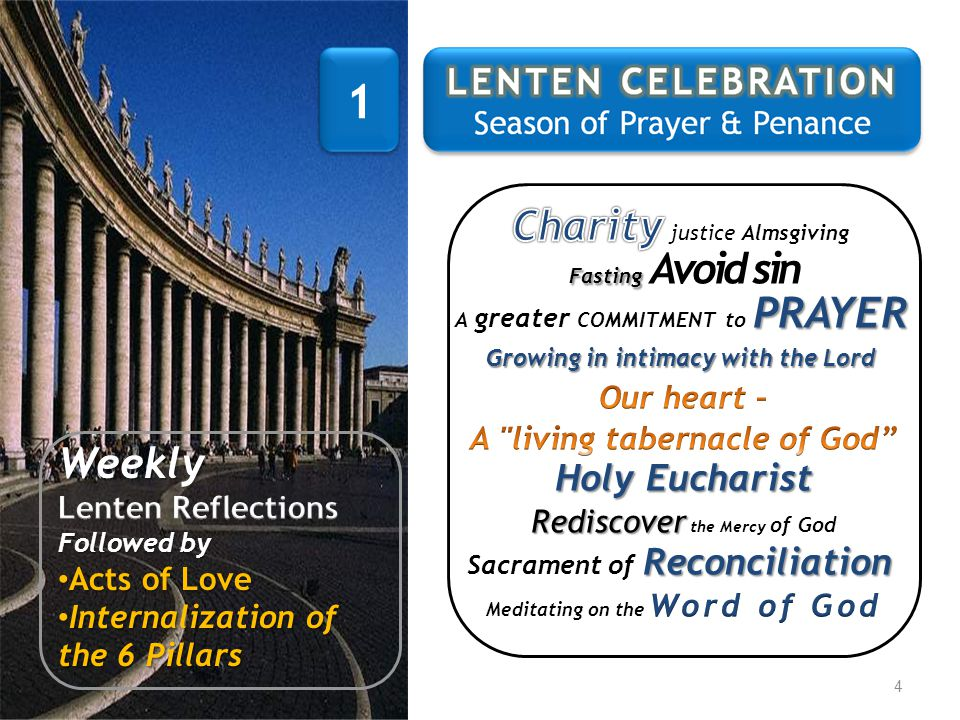 1 Charity justice Almsgiving Weekly Holy Eucharist Our heart –
