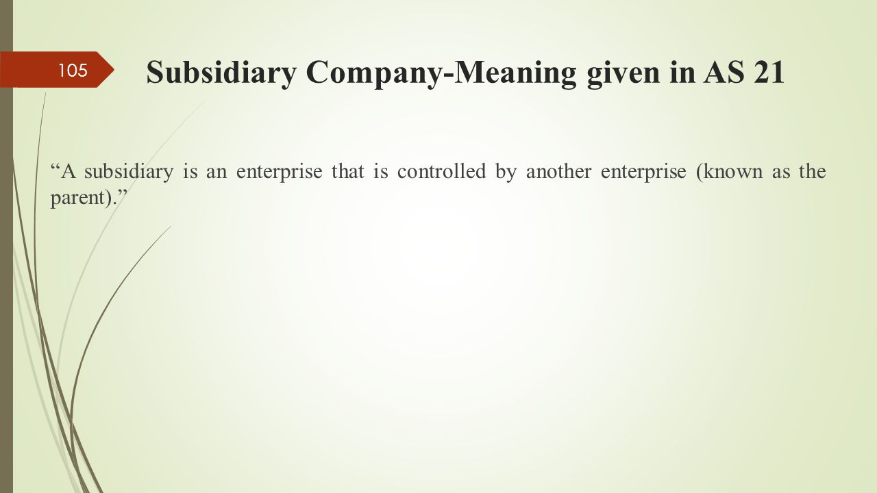 Subsidiary Company-Meaning given in AS 21