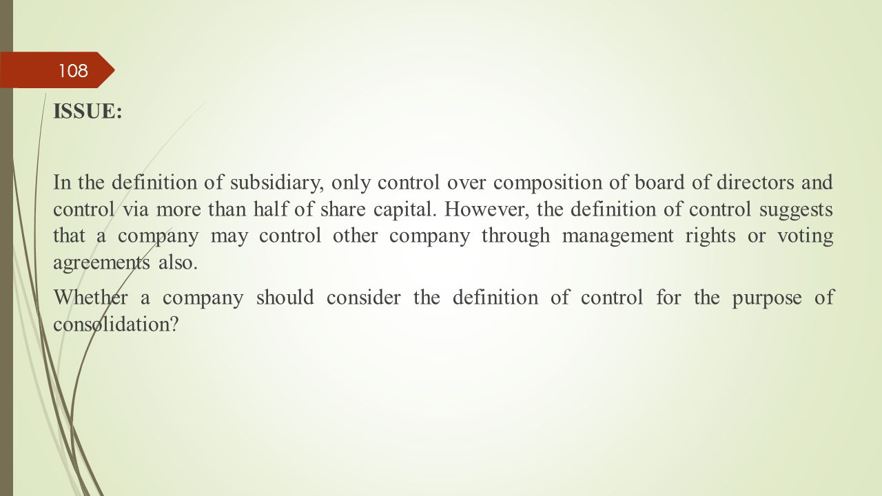 ISSUE: In the definition of subsidiary, only control over composition of board of directors and control via more than half of share capital.