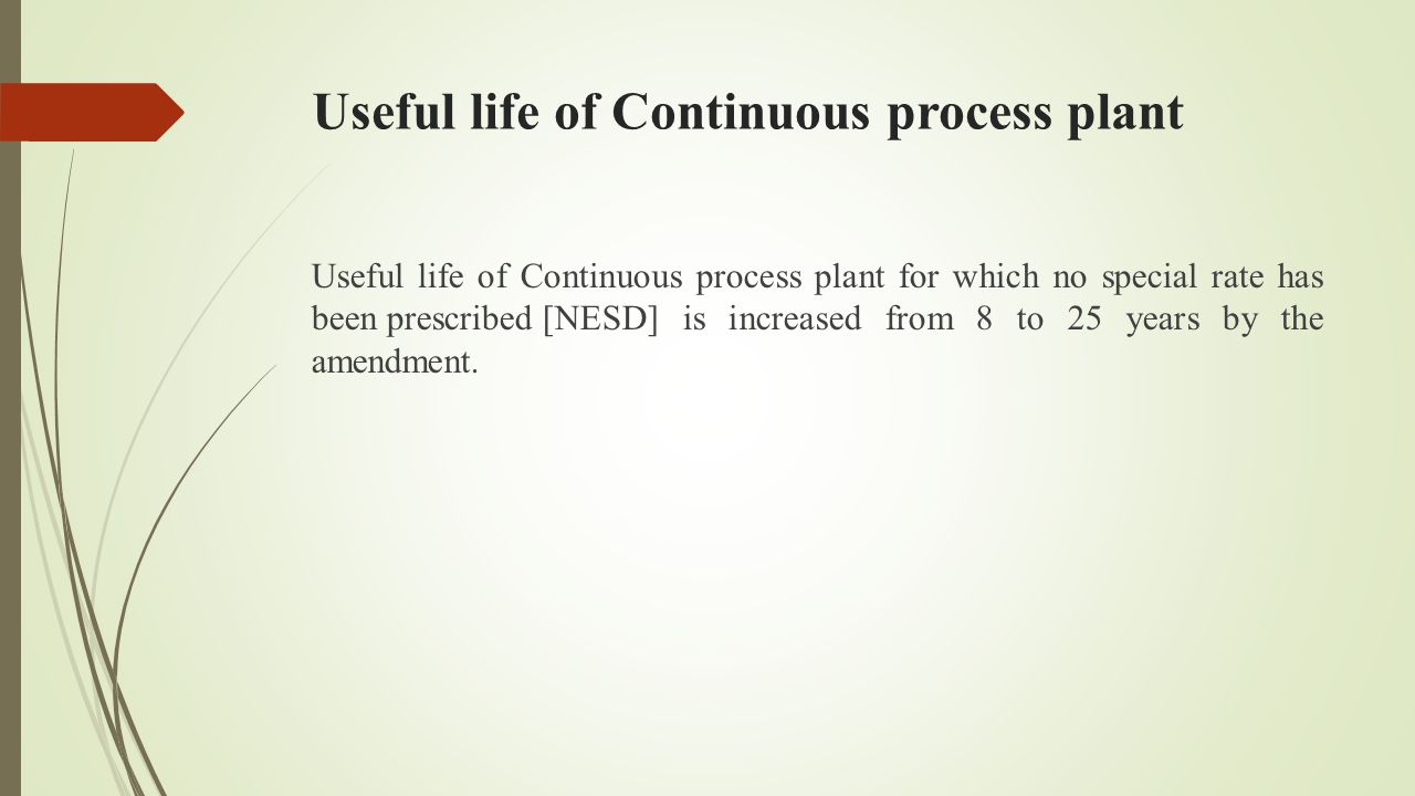 Useful life of Continuous process plant