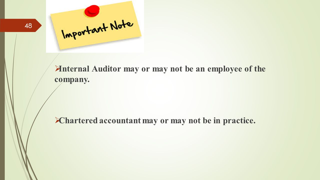 Internal Auditor may or may not be an employee of the company.