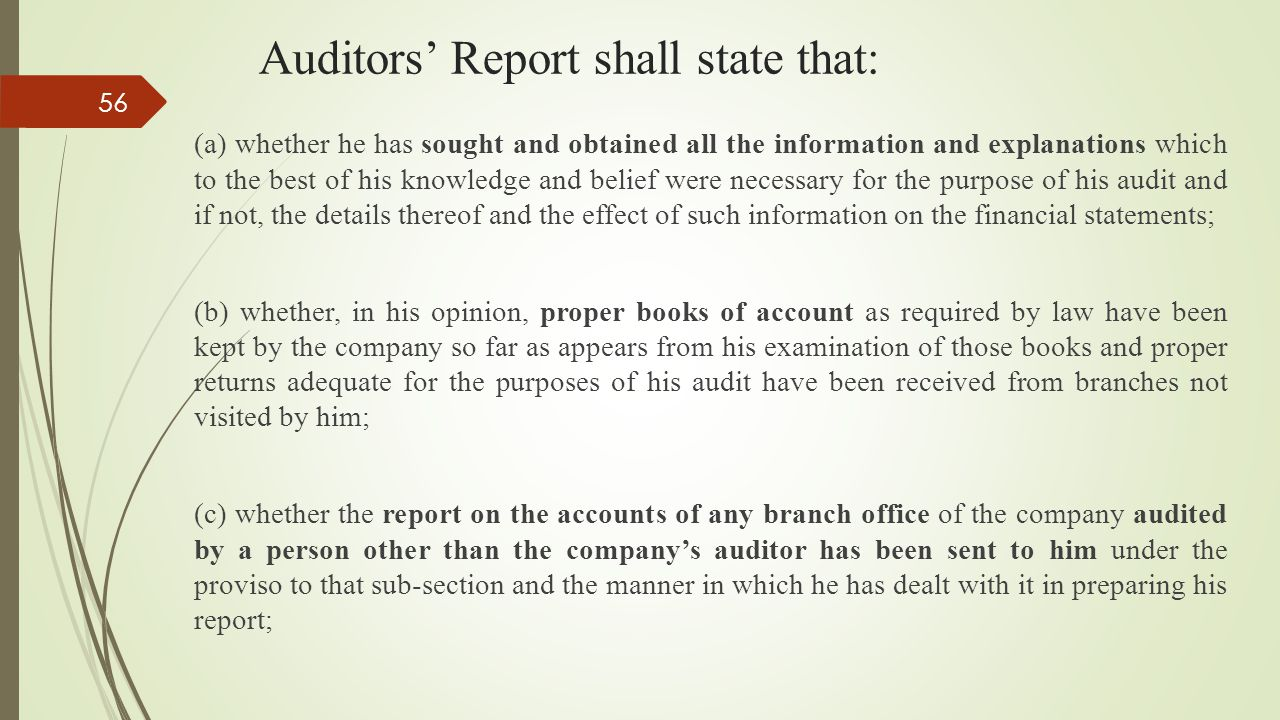 Auditors' Report shall state that: