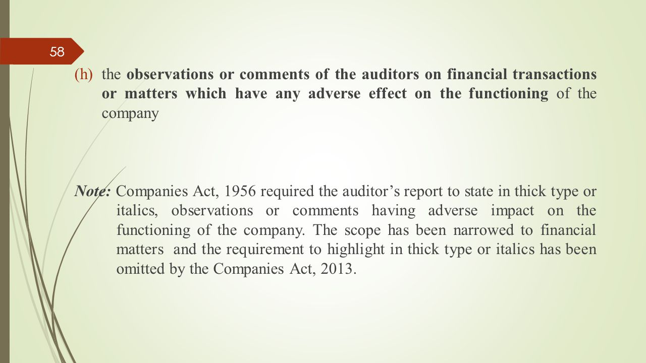 the observations or comments of the auditors on financial transactions or matters which have any adverse effect on the functioning of the company