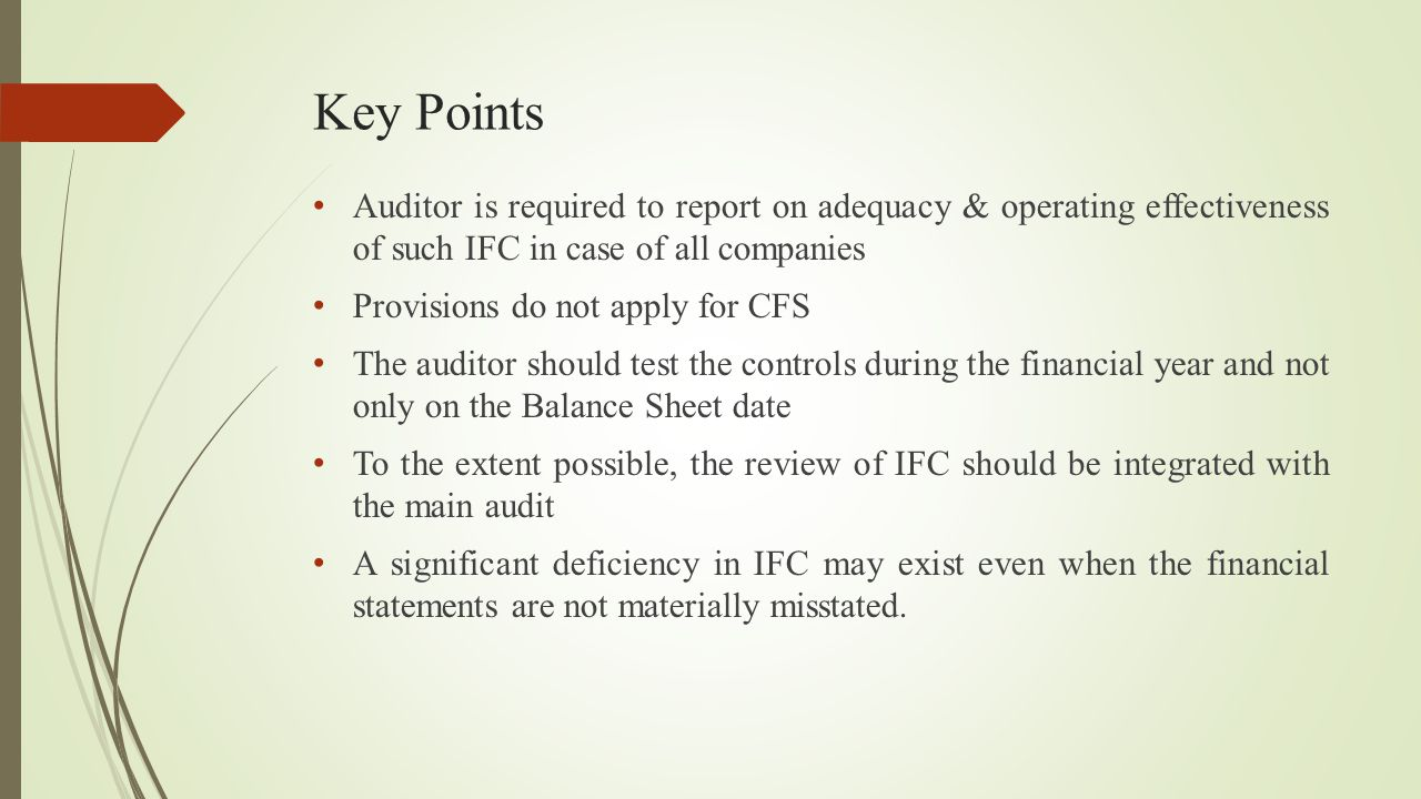 Key Points Auditor is required to report on adequacy & operating effectiveness of such IFC in case of all companies.