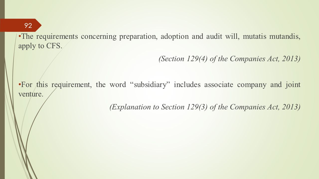 The requirements concerning preparation, adoption and audit will, mutatis mutandis, apply to CFS.