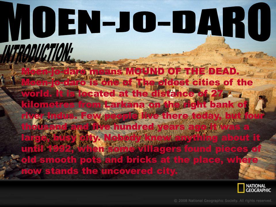 MOEN-JO-DARO INTRODUCTION: