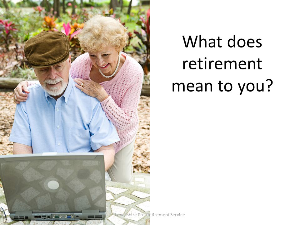 What does retirement mean to you