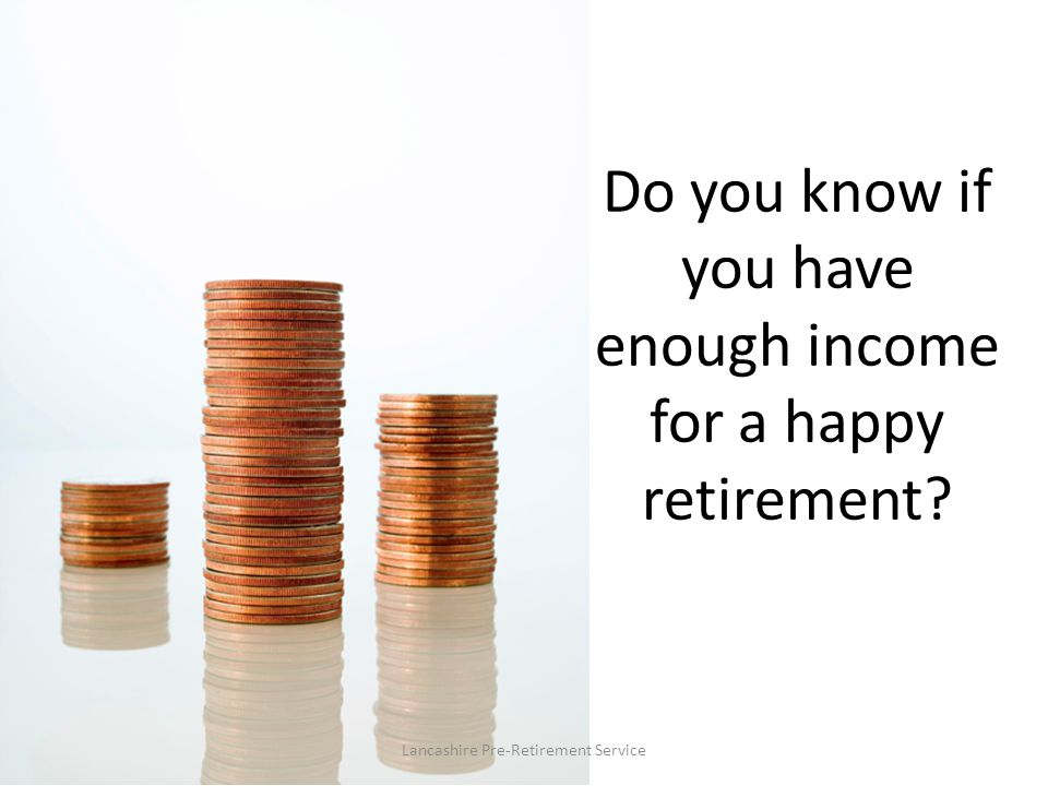 Do you know if you have enough income for a happy retirement
