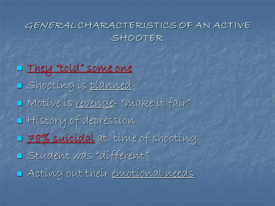 GENERAL CHARACTERISTICS OF AN ACTIVE SHOOTER