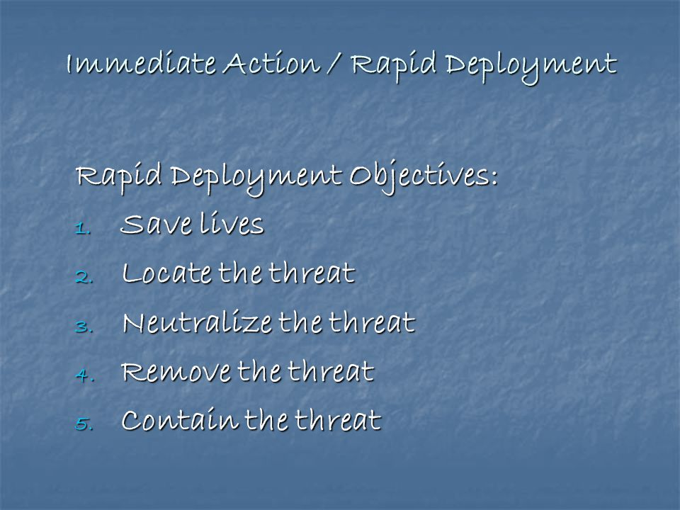 Immediate Action / Rapid Deployment