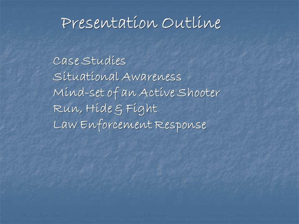 Presentation Outline Case Studies Situational Awareness
