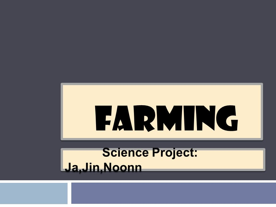 Science Project: Ja,Jin,Noonn