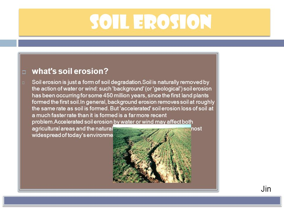 SOIL EROSION what s soil erosion Jin