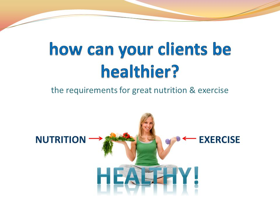 how can your clients be healthier