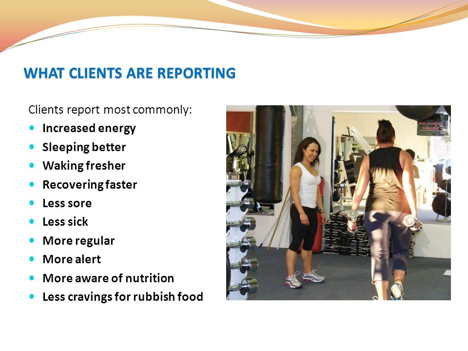WHAT CLIENTS ARE REPORTING
