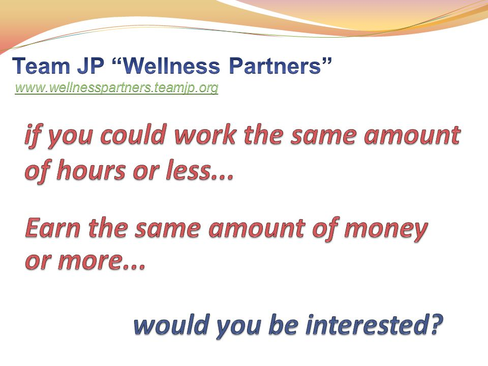 if you could work the same amount of hours or less...
