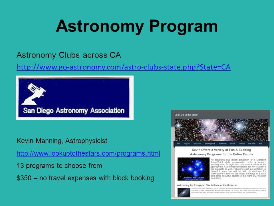 Astronomy Program Astronomy Clubs across CA http://www.go-astronomy.com/astro-clubs-state.php State=CA