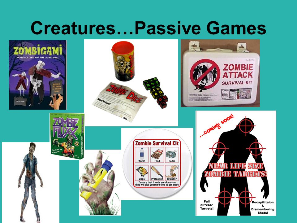 Creatures…Passive Games