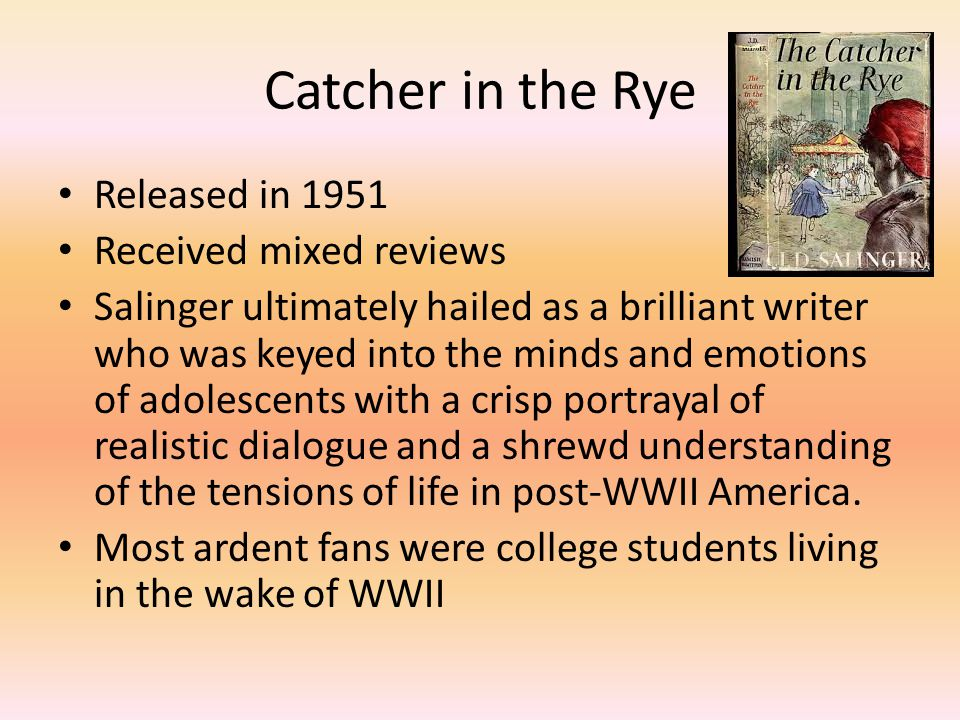 Catcher in the Rye Released in 1951 Received mixed reviews