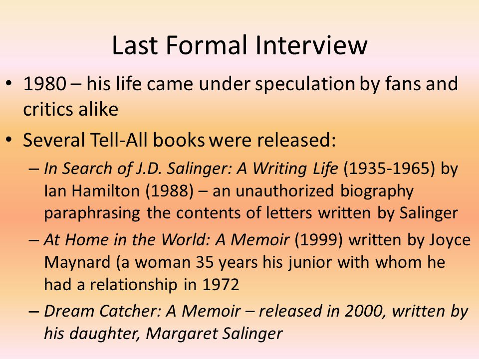 Last Formal Interview 1980 – his life came under speculation by fans and critics alike. Several Tell-All books were released: