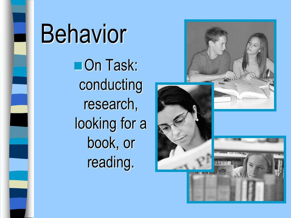 On Task: conducting research, looking for a book, or reading.