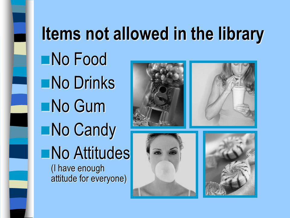 Items not allowed in the library