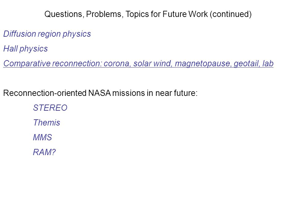 Questions, Problems, Topics for Future Work (continued)