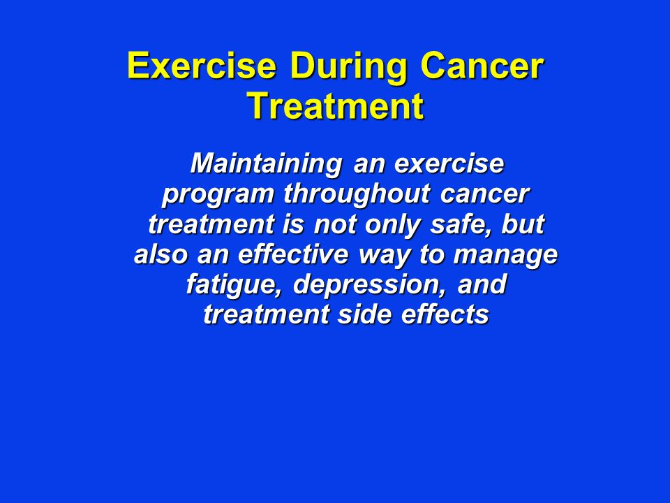 Exercise During Cancer Treatment