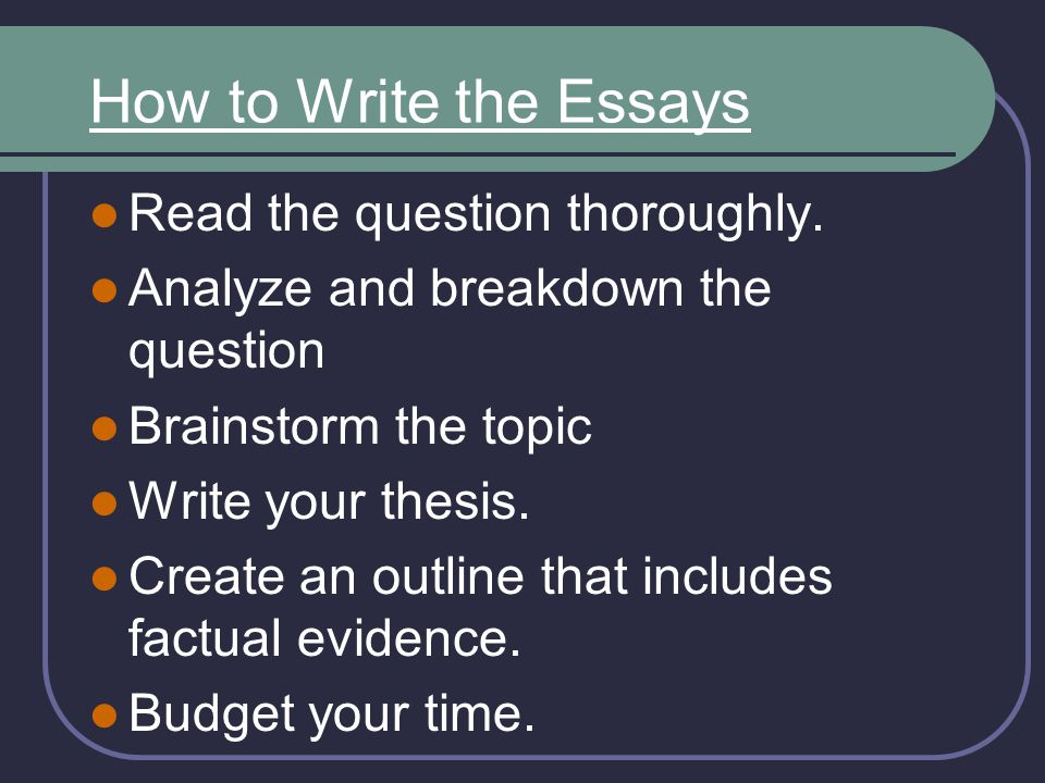 How to Write the Essays Read the question thoroughly.