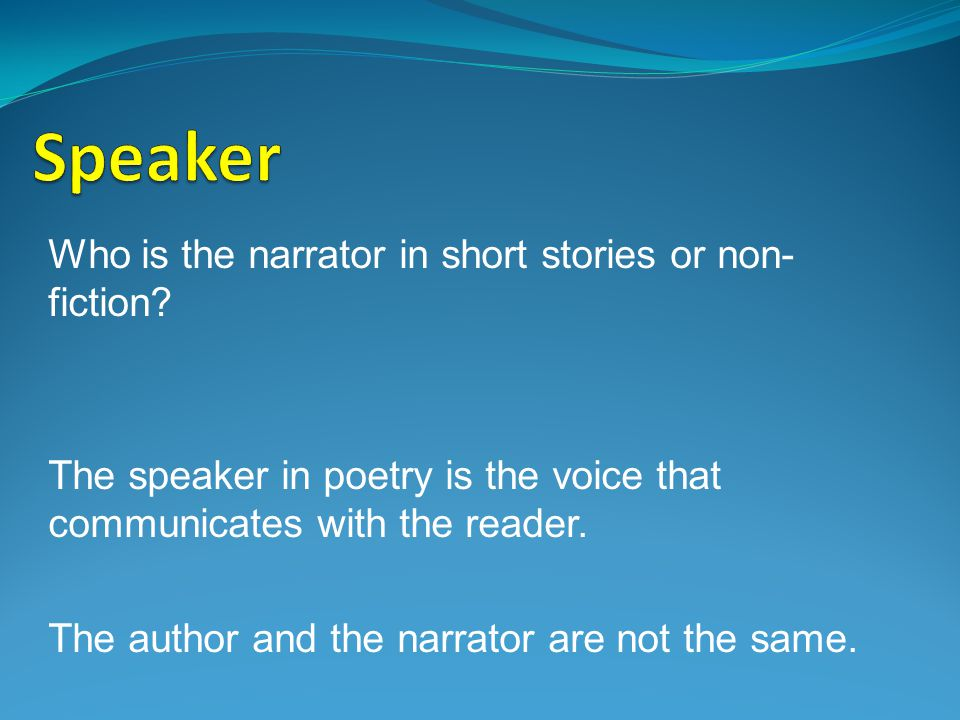 Speaker Who is the narrator in short stories or non-fiction