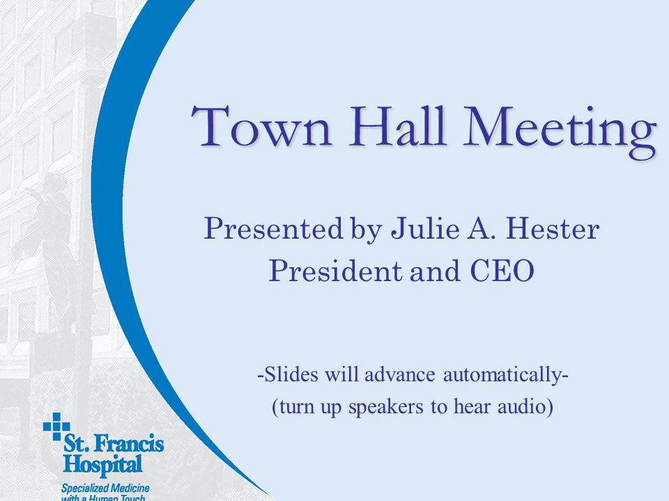 Presented by Julie A. Hester President and CEO