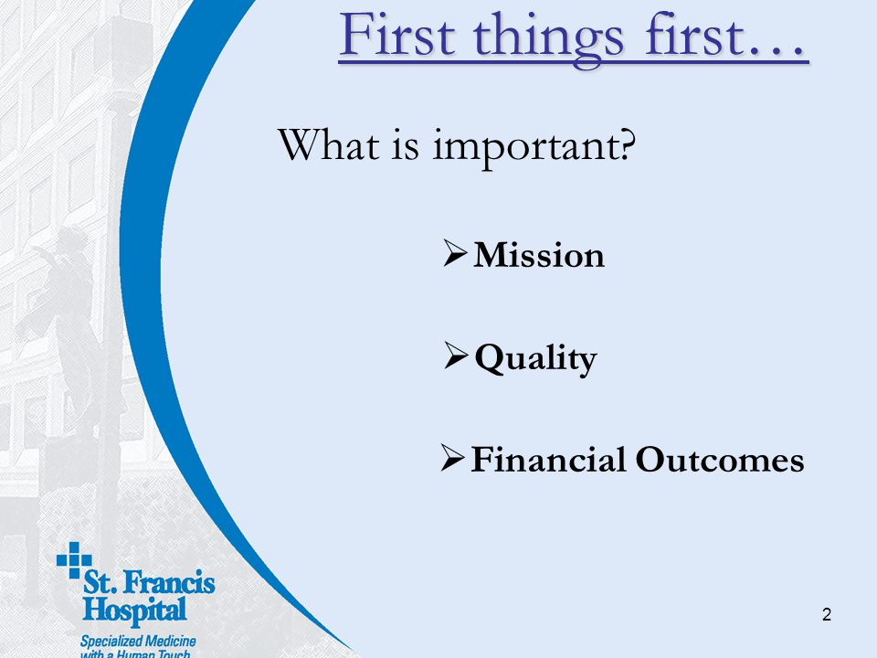 First things first… What is important Mission Quality