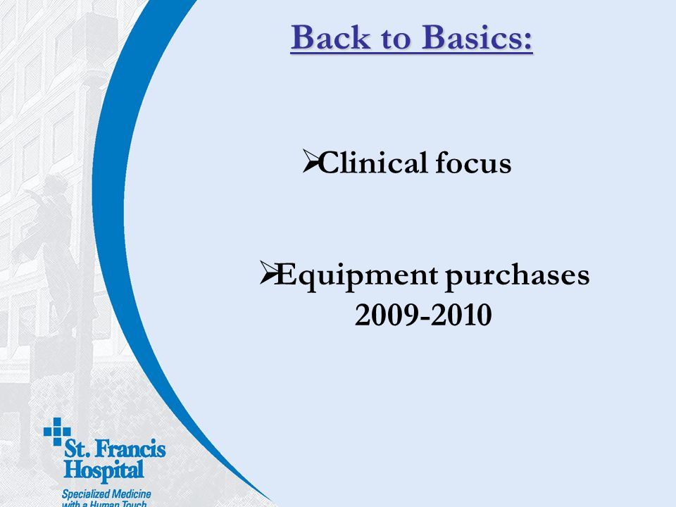 Back to Basics: Clinical focus Equipment purchases 2009-2010