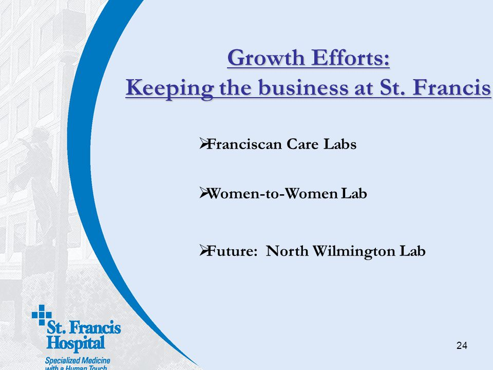 Growth Efforts: Keeping the business at St. Francis