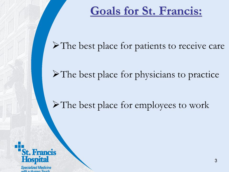Goals for St. Francis: The best place for patients to receive care